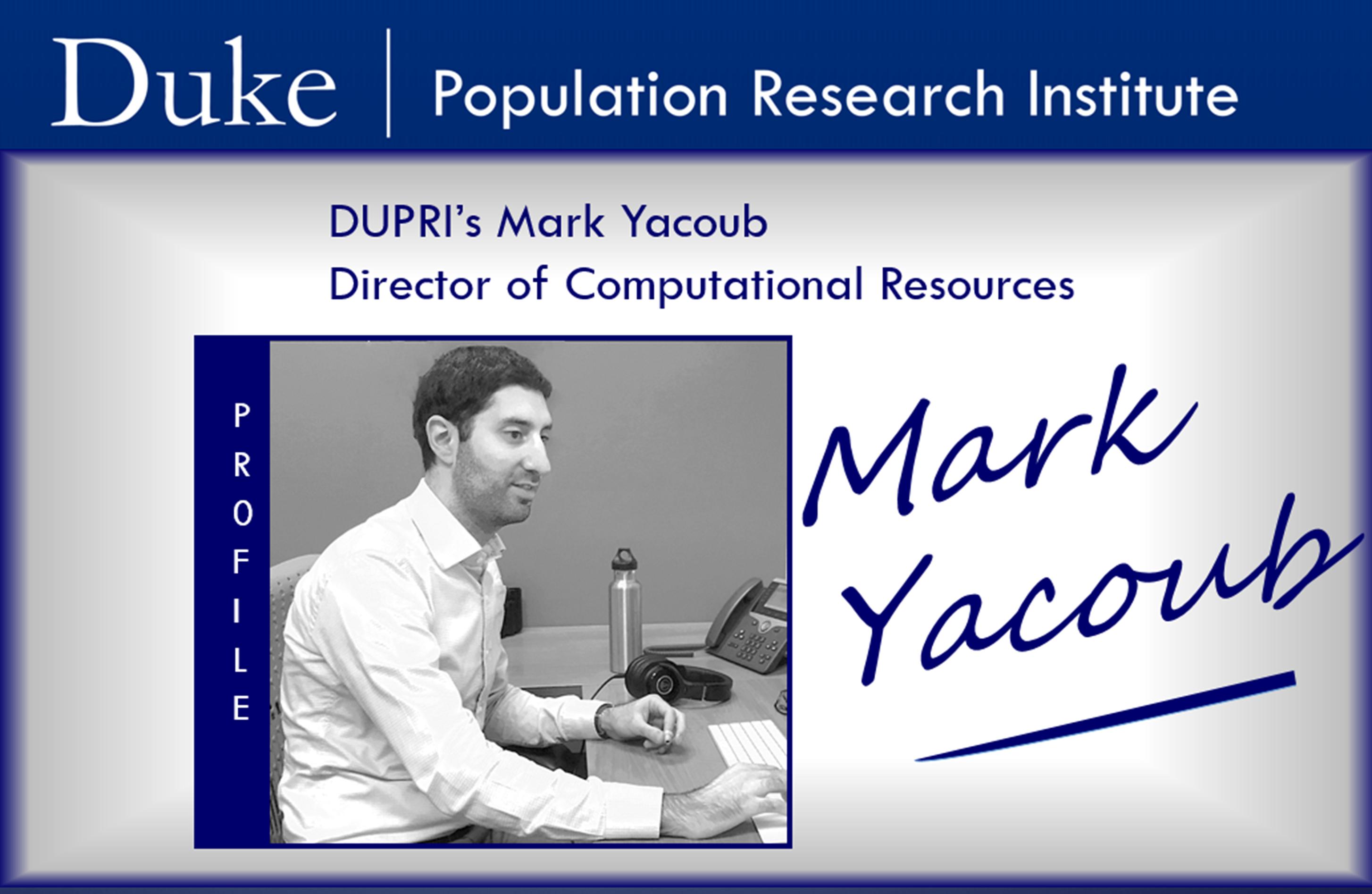 Meet DUPRI's Director of Computational Resources - Mark Yacoub