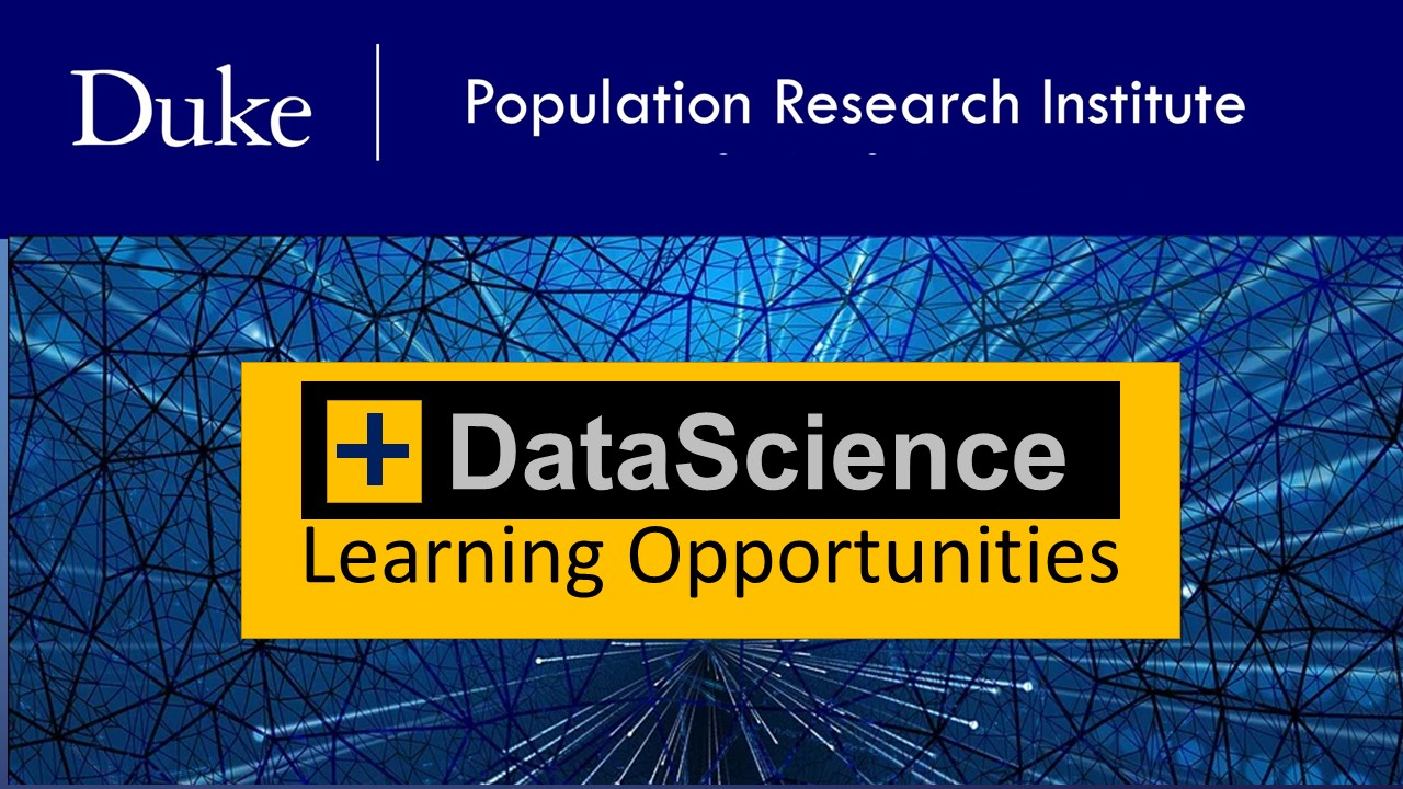 Duke DataScience Offers 6  Learning Opportunities Beginning January 23, 2020