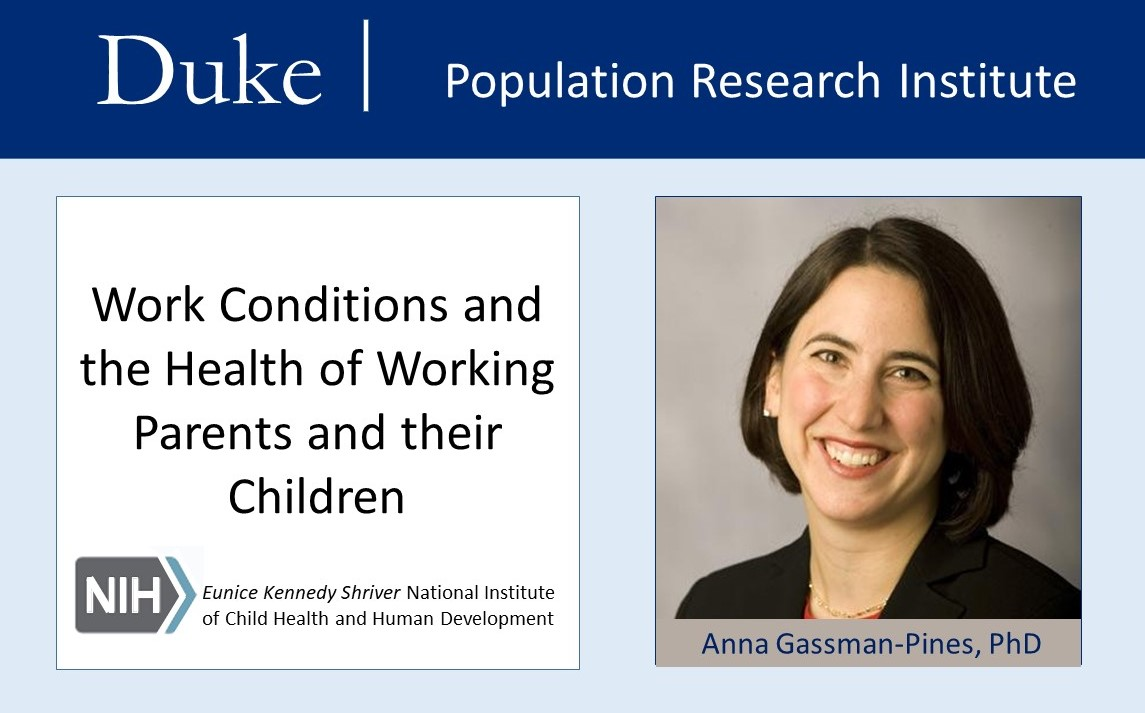 "DUPRI Research Scholar Anna Gassman-Pines receives NICHD R21 Award - ""Work Conditions and the Health of Working Parents and their Children"""