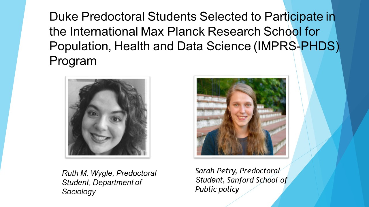 Duke Predoctoral Students Selected to Participate in the International Max Planck Research School for Population, Health and Data Science (IMPRS-PHDS) Program